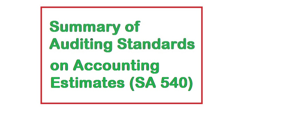 Summary of SA 540 Auditing Standards on Accounting Estimate